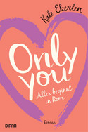 Only You - Alles beginnt in Rom
